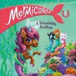 Mermicorns #2: A Friendship Problem, Sudipta Bardhan-Quallen