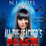 All the Teacher's Pet Beasts Shifter Days, Twin Afternoons, Vampire Nights Paranormal Romance Duet, N.J. Adel