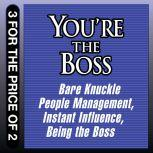 You're the Boss Bare Knuckle People Management; Instant Influence; Being the Boss, Sean O'Neil