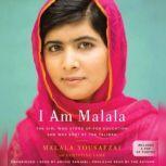 I Am Malala The Girl Who Stood Up for Education and Was Shot by the Taliban, Malala Yousafzai