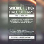 The Science Fiction Hall of Fame, Vol. 1, 19291964 The Greatest Science Fiction Stories of All Time Chosen by the Members of the Science Fiction Writers of America, Robert A. Heinlein; others; Arthur C. Clarke