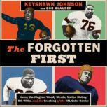 The Forgotten First Kenny Washington, Woody Strode, Marion Motley, Bill Willis, and the Breaking of the NFL Color Barrier, Keyshawn Johnson