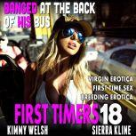Banged At The Back Of His Bus : First Timers 18 (Virgin Erotica First Time Sex Breeding Erotica), Kimmy Welsh