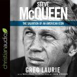 Steve McQueen The Salvation of an American Icon, Greg Laurie