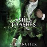 Ashes To Ashes, C.J. Archer
