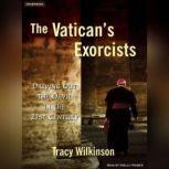 The Vatican's Exorcists Driving Out the Devil in the 21st Century, Tracy Wilkinson