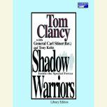 Shadow Warriors Inside the Special Forces, Tom Clancy