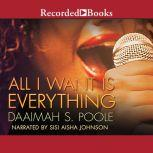 All I Want is Everything, Daaimah S. Poole