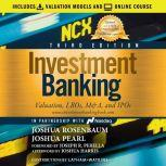 Investment Banking Valuation, LBOs, M&A, and IPOs, 3rd Edition, Joshua Pearl