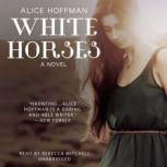 White Horses, Alice Hoffman