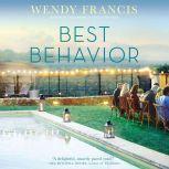 Best Behavior A Novel, Wendy Francis