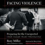 Facing Violence Preparing for the Unexpected, Rory Miller