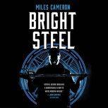 Bright Steel, Miles Cameron