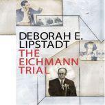 The Eichmann Trial, Deborah Erika Lipstadt
