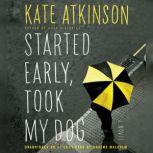 Started Early, Took My Dog, Kate Atkinson