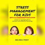 Stress Management For Kids                 , Melinda Perry