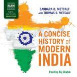 A Concise History of Modern India, Barbara D. Metcalf