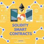Solidity Smart Contracts: Build DApps In The Ethereum Blockchain, Rangel Stoilov