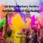 The Sociocultural Approach to Behaviour An Introductory Series, Connor Whiteley