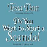 Do You Want to Start a Scandal, Tessa Dare