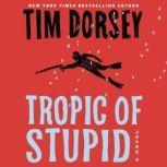 Tropic of Stupid A Novel, Tim Dorsey
