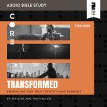 Transformed: Audio Bible Studies God Gives Meaning and Mission, Randy Phillips
