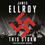 This Storm A novel, James Ellroy