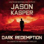Dark Redemption A David Rivers Thriller, Jason Kasper