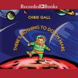 There's Nothing to Do on Mars, Chris Gall