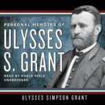 Personal Memoirs of Ulysses S. Grant, Ulysses S. Grant