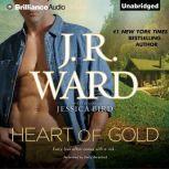 Heart of Gold, J. R. Ward