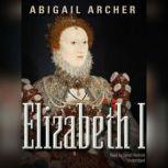 Elizabeth I, Abigail Archer