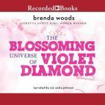 Blossoming Universe of Violet Diamond, Brenda Woods