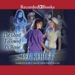 The Ghost Followed Us Home, Peg Kehret