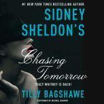 Sidney Sheldon's Chasing Tomorrow, Sidney Sheldon