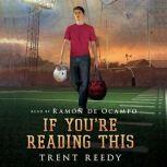 If You're Reading This, Trent Reedy