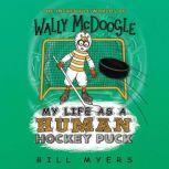 My Life as a Human Hockey Puck, Bill Myers