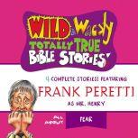Wild and   Wacky Totally True Bible Stories - All About Fear, Thomas Nelson
