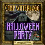 The Camp Waterlogg Halloween Party, Joe Bevilacqua; Lorie Kellogg