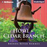 Home to Cedar Branch A Quaker Café Novel, Brenda Bevan Remmes
