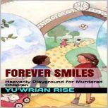 Forever Smiles; Heavenly Playground for Murdered Children, Yuwrian rise