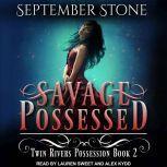 Savage Possessed, September Stone