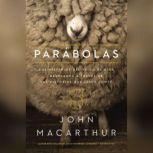 Parables The Mysteries of God's Kingdom Revealed Through the Stories Jesus Told, John F. MacArthur