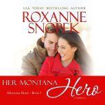 Her Montana Hero, Roxanne Snopek