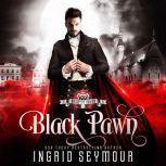 Black Pawn, Ingrid Seymour