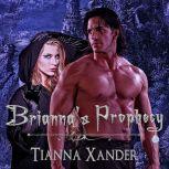 Brianna's Prophecy, Tianna Xander