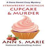 Strawberry Meringue Cupcake & Murder, Ann S. Marie