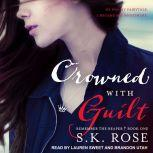Crowned with Guilt, S.K. Rose