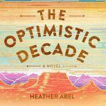 The Optimistic Decade, Heather Abel