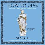 How to Give An Ancient Guide to Giving and Receiving, Seneca